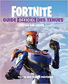 Fortnite Guide officiel des tenues